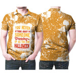 You Never Think About Someone Dressing For Halloween 3D Designed Allover Gift For Halloween Holiday Lovers Polo shirt
