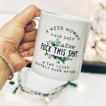A wise woman once said she lived happily ever after drinking mug gift for girl Ceramic Mug