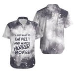 I just want eat pizza and watch horror movies 3D Designed Allover Gift For horror movies lovers Hawaiian Shirt