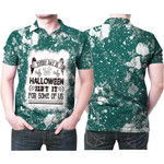 Every day is Halloween Isnt It For Some Of Us White Green Drop Painting 3D Designed Allover Gift For Halloween Holiday Lovers Polo shirt
