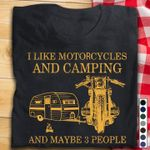 I like motorcycles and camping and maybe 3 people on motobike & camper van Tshirt gift for motorcycle lovers camping lovers Tshirt