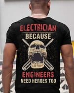 Electrician because engineers need heroes too warning skull Tshirt gift for electrician Tshirt