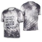 I just want eat pizza and watch horror movies 3D Designed Allover Gift For horror movies lovers 3D T-shirt