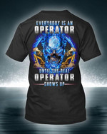 Everybody is an operator until the real operator shows up blue energy skull forklift Tshirt gift for him Tshirt