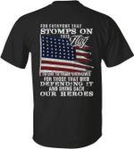 For everyone that stomps on this flag and bring back our heroes american flat independence Tshirt gift for veteran Tshirt