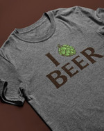 I love beer a green hops funny novalty Tshirt gift for beer lovers for her for him Tshirt