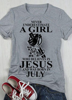 Never underestimate a girl who believes in jesus and was born in july birthday Tshirt gift for july girl jesus prayers Tshirt
