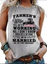 Farmer's wife he's working when he'll be home we're still married he's not imaginary Tshirt gift for farmers Tshirt