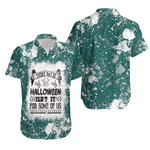 Every day is Halloween Isnt It For Some Of Us White Green Drop Painting 3D Designed Allover Gift For Halloween Holiday Lovers Hawaiian Shirt
