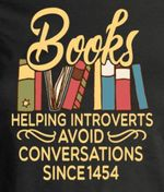 Books helping introverts avoid conversations since 1454 t shirt gift for book lovers Tshirt