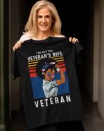 I m not the veteran s wife i am the veteran t shirt gift for us veteran women Tshirt