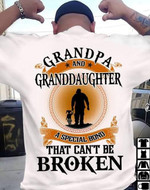 Grandpa and granddaughter a special bond that can t be broken t shirt gift for grandpa Tshirt