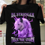 Wolf be stronger than the storm motivational t shirt gift for fibromyalgia prevention Tshirt