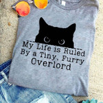Black cat my life is ruled by a tiny furry overlord funny t shirt gift for cat lovers Tshirt