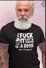 F it let's have a beer the original drink beer classic black t-shirt gift for drink beer lovers Tshirt