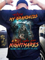 Hurt my grankids & i ll make your nightmares seem like a happy place funny t shirt gift for grandpa Tshirt