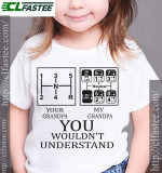 Your Grandpa My Grandpa You Would't Understand Classic T-shirt Gift For Grandpas T-shirt