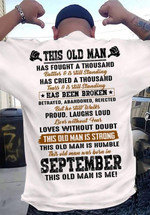 This old man was born in september has fought a thousand battles & still standing t shirt gift for september old men Tshirt