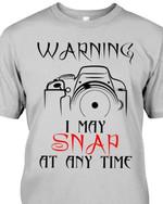 Warning I may Snap at any time cameraman photographer t-shirt gift for cameraman photographers Tshirt