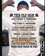 This old man has fought a thousand battles & is still standing this old man is strong t shirt gift for old man Tshirt