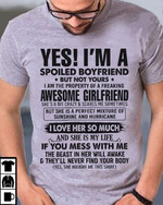 yes i am a spoiled boyfriend but not yours awesome girlfriend i love her t shirt best gift for girlfriends Tshirt