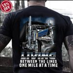 Ling between the lines one mile at a time truck classic t-shirt gift for truckers boyfriends Tshirt