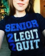 Senior 2 legit 2 quit class of 2022 classic black t-shirt gift for senior in 2022 Tshirt