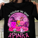 in october we wear pink Pink pumpkins decorate to welcome the festival halloween t shirt best gift for halloween lovers Tshirt