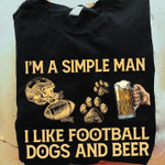 i am a simple man i like football dogs and beer rugby dog footprint t shirt best gift for rugby lovers dog lovers Tshirt