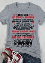 This girl has fought a thousand this girl was born in November t-shirt gift for birthday in November Tshirt