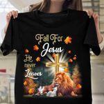 Fall For Jesus He Never Leaves Cross Lion Leaves t-shirt gift for God Jesus Chrian believers Tshirt