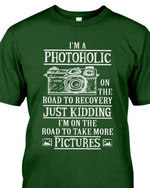 I'm a photoholic on the road to recovery just kidding I'm on the road to take more picture t-shirt gift for photographers Tshirt