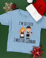 i am so cute i must be german man and woman in traditional german dress t shirt best gift for german Tshirt