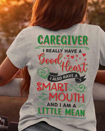 Caregiver i really have a good heart i also have a smart mouth t shirt best gift for caregivers Tshirt