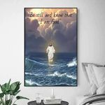 Jesus walk on the ocean be still and know that i am god poster canvas gift for jesus believers Poster