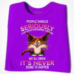 People should seriously we all know it is never going happen t shirt best gift for cat lovers Tshirt