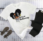 drink it up buttercup girl personality african american t shirt best gift for black girl Tshirt