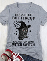 Buckle up buttercup you just flipped my witch switch t shirt best gift for cat lovers Tshirt