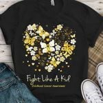 fight like a kid childhood cancer support ribbon butterfly t shirt best gift for childhood cancer support Tshirt