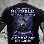 i was born in october my scars tell a story they are reminder of time when life tried to break me wolf t shirt best gift for wolf lovers Tshirt