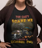 you can not scare me i drive school bus halloween pumpkin t shirt best gift for Halloween lovers Tshirt