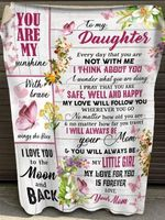 you are my sunshine to my daughter not with me think about you quilt blanket best gift for daughter Quilt Blanket