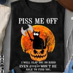Cat annoy me off i will slap you so hard even google won t be able to find you funny t shirt gift for women Tshirt