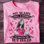my scars tell a story they are reminders of when life tried ribbon t shirt best gift for him for her Tshirt