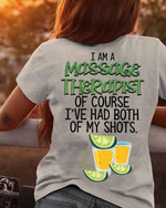 i am a massage therapist of course i have had both of my shots t shirt best gift for massage therapist Tshirt