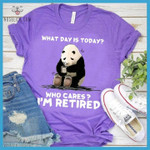 Panda drink coffee what day is today who cares i m retired funny t shirt gift for retired people Tshirt