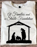 all families need a stable foundation house love t shirt best gift for family lovers Tshirt