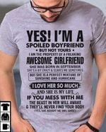 yes i am a spoiled boyfriend but not yours awesome girlfriend i love her so much t shirt best gift for girlfriend Tshirt
