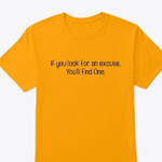 if you look for an excuse you will find one funny word t shirt best gift for him for her Tshirt