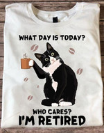 Cat drink coffee what day is today who cares i m retired funny t shirt gift for cofffee fans Tshirt